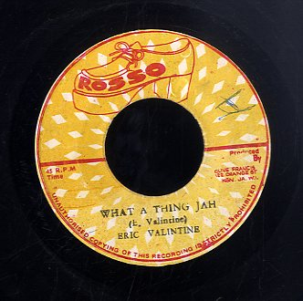 ERIC VALENTINE [What A Thing Jah]