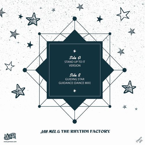 JAH MEL & THE RHYTHM FACTORY [Stand Up To It / Guiding Star]