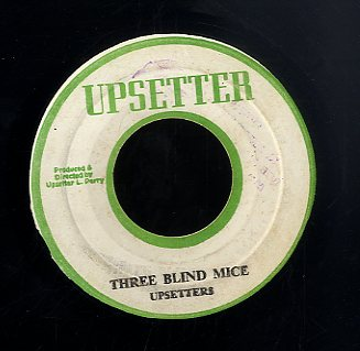 UPSETTERS ( MAX ROMEO ) / UPSETTERS [Three Blind Mice / Three Times Three ]