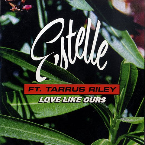 ESTELLE FT. TARRUS RILEY [Love Like Ours]
