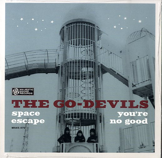THE GO-DEVILS [Space Escape / You're No Good]