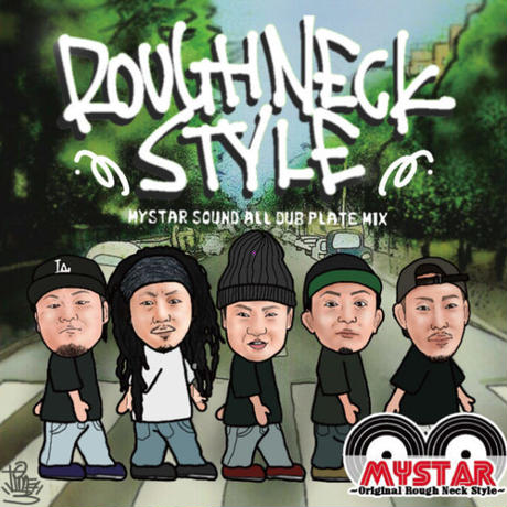 MYSTAR SOUND [Rough Neck Style]