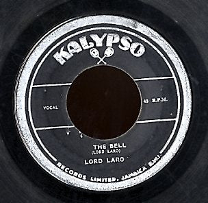 LORD LARO [Jamaica Go It Alone / The Bell]
