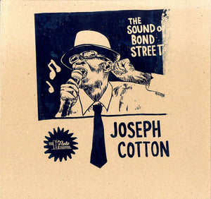 JOSEPH COTTON [The Sound Of Bond Street]