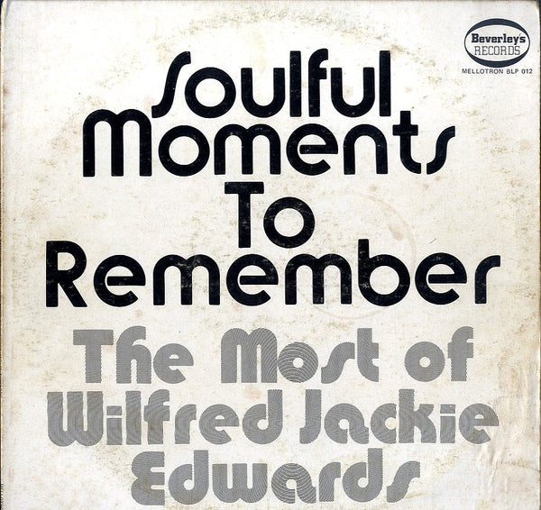 JACKIE EDWARDS [Soulful Moments To Remember The Most Of Wilfred Jackie Edwards]