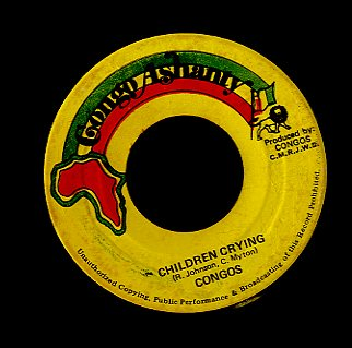 THE CONGOS [The Children Are Crying / Open The Gate ]
