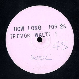 TREVOR WALTERS [How Long]