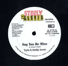 DADDY SCREW, TOYIN / LOUIE CULTURE   [Say You Be Mine / John Flex]