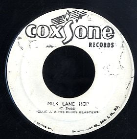CLUE J & HIS BLUES BLASTERS / OWEN GRAY [Milk Lane Hop / Hilly Gilly Dance]
