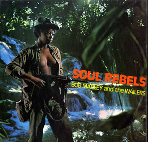 BOB MARLEY & THE WAILERS [Soul Rebels]