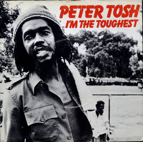 PETER TOSH [I'm The Toughest]