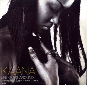 KAANA FEAT.CRISS FROM FIRE BALL [Life Goes Around]