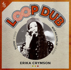 ERIKA CRYMSON [Roots / Attack On Dub]