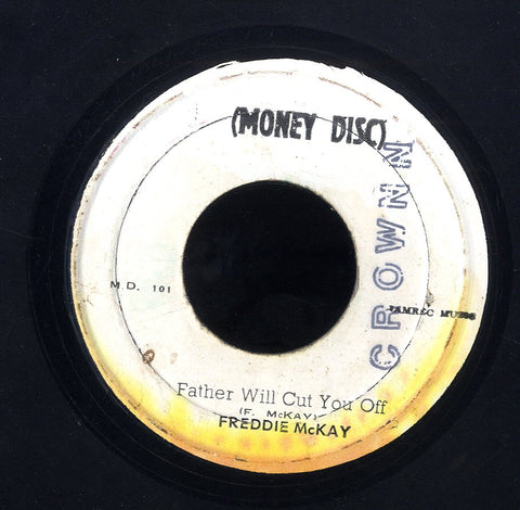 FREDDIE MCKAY [Father Will Cut You Off]
