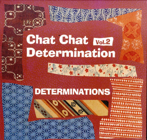 DETERMINATIONS [Chat Chat Determinations Vol. 2]