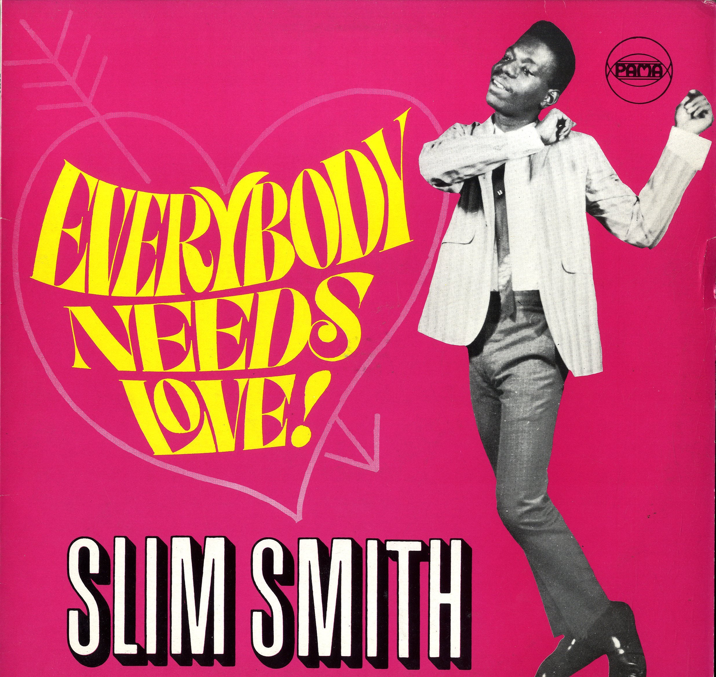 SLIM SMITH [Everybody Needs A Love]