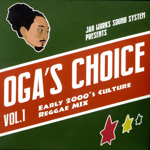 OGA REP.JAH WORKS [Oga's Choice Vol.1 -Early 2000'S Culture Reggae Mix-]