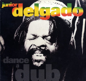 JUNIOR DELGADO [Dance A Dub]