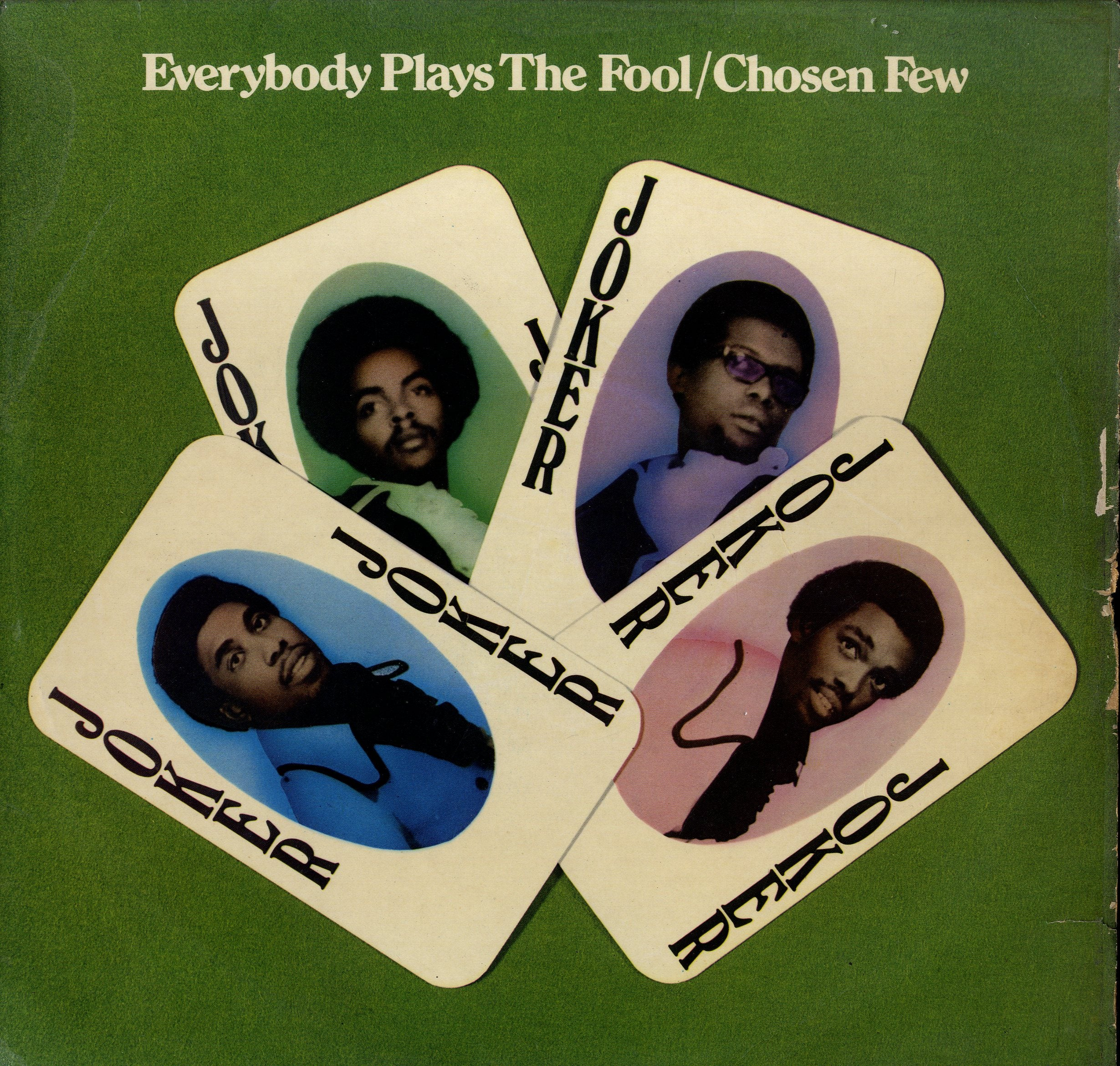 CHOSEN FEW [Everybody Plays The Fool]