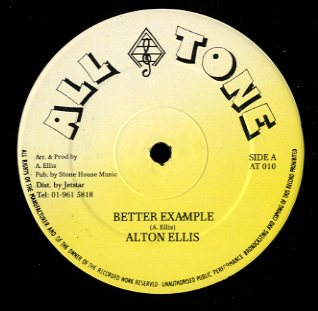 ALTON ELLIS / BAMMY & TAN TAN [Better Example / Praise Jah]