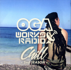 OGA REP.JAH WORKS [Oga Works Radio Vol.15 -Chill 2nd Season-]