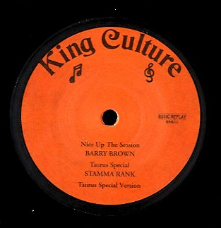 BARRY BROWN / STAMMA RANK / ROD TAYLOR [Nice Up The Session / Taurus Special / Lonely Girl / Version]