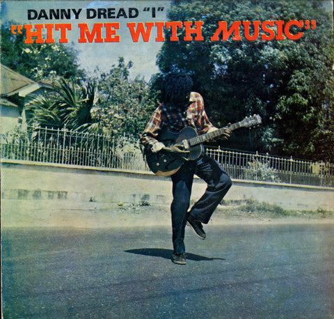 "DANNY DREAD ""I"" [Hit Me With Music]"