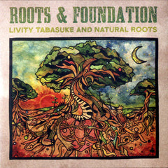 LIVITY TABASUKE AND NATURAL ROOTS [Roots & Foundation]