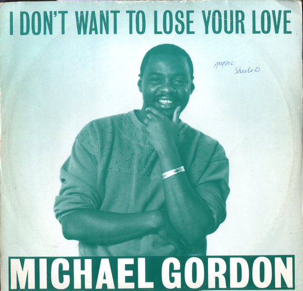 "MICHAEL GORDON [I Don""T Want To Lose Your Love]"