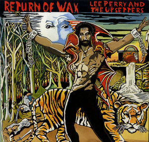 LEE PERRY & THE UPSETTERS [Return Of Wax]