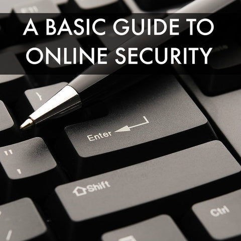 a basic guide to online security