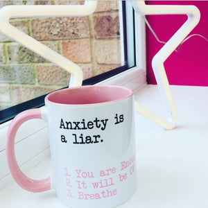 Anxiety is A Liar Mug
