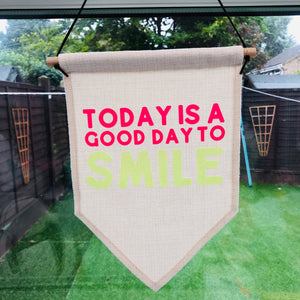Today is good day to smile hanging pennant