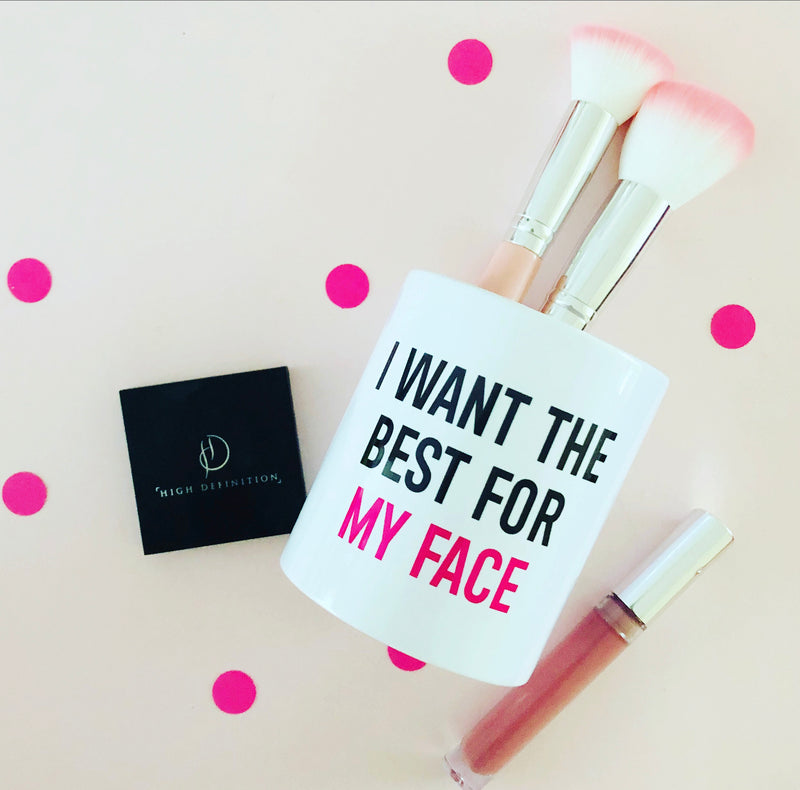 I Want the Best For My Face  Makeup Brush Holder