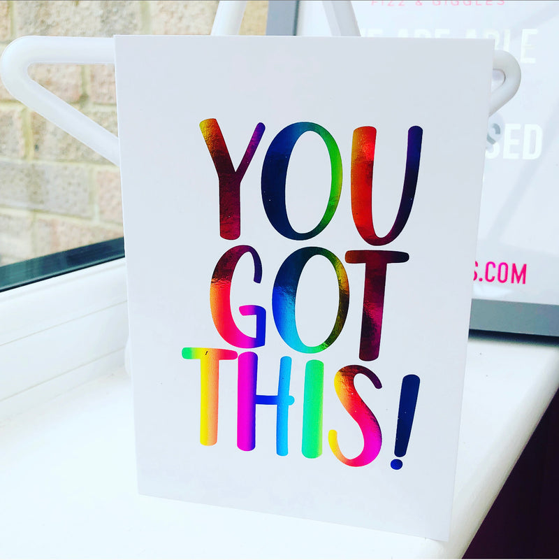 You Got This! Foiled Card