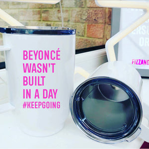 Beyoncé Wasn't Built In a Day 500ml insulated Mug With Lid