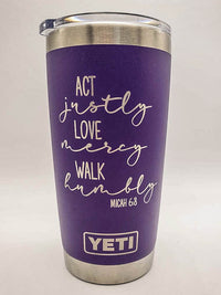 Act Justly, Love Mercy, Walk Humbly Scripture Engraved YETI Tumbler - Sunny Box