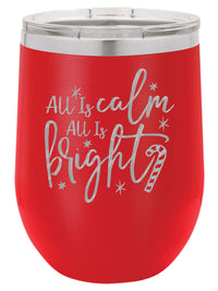 All Is Calm All Is Bright - Christmas Engraved 12oz Wine Tumbler Red - Sunny Box