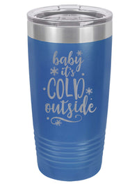 Baby It's Cold Outside - Engraved Polar Camel Tumbler