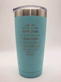 Be Strong and Courageous - Christian Engraved 20oz Light Blue Polar Camel Tumbler by Sunny Box