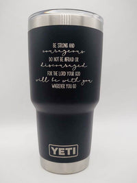 Be Strong and Courageous - Joshua 1:9 Scripture Engraved YETI Tumbler
