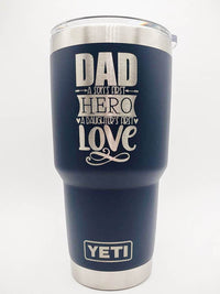 Dad A Sons First Hero A Daughters First Love - YETI