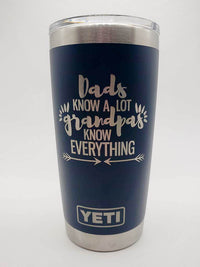 Dads Know A Lot - Grandpas Know Everything Engraved YETI Tumbler