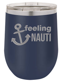 Feeling Nauti - Engraved 12oz Wine Tumbler Navy Polar Camel - Sunny Box
