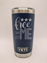 Free to Be Me - Patriotic Engraved YETI Tumbler