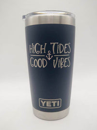 High Tides Good Vibes Boating Engraved YETI