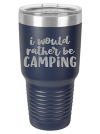 I Would Rather Be Camping - Engraved 30oz Polar Camel Tumbler - Navy - Sunny Box
