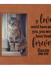 If love could have saved you - custom pet memorial leatherette frame rawhide - Sunny Box