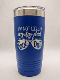 I'm Not Like A Regular Dad I'm A Cool Dad - Engraved 20oz Blue Polar Camel Tumbler - Sunny Box