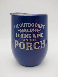 I'm Outdoorsy I Drink Wine on the Porch - Engraved 9oz Stainless Stemless Wine Tumbler - Navy - Sunny Box